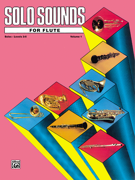 Solo Sounds for Flute - Volume I (Levels 3-5), Solo Book