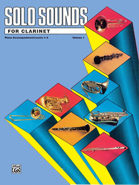Solo Sounds for Clarinet - Volume I (Levels 1-3), Piano Accompaniment