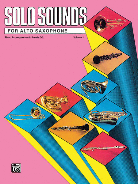 Solo Sounds for Alto Saxophone - Volume I (Levels 3-5), Piano Accompaiment