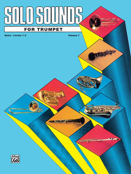 Solo Sounds for Trumpet - Volume I (Levels 1-3), Solo Book