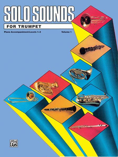 Solo Sounds for Trumpet - Volume I (Levels 1-3), Piano Accompaniment