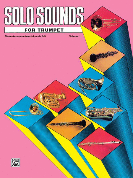 Solo Sounds for Trumpet - Volume I (Levels 3-5), Piano Accompaniment
