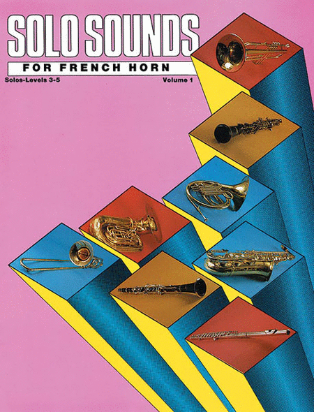Solo Sounds for Horn - Volume I (Levels 3-5), Solo Book