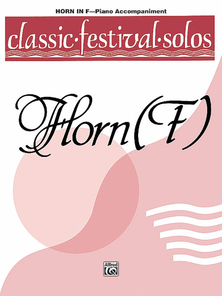 Classic Festival Solos (Horn in F), Volume 1
