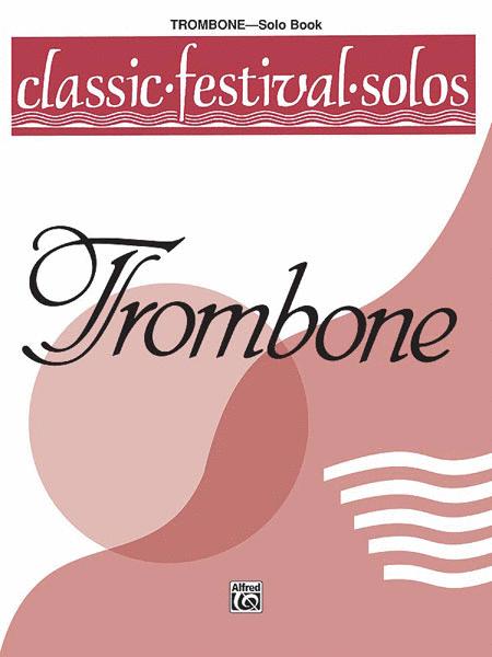 Classic Festival Solos (Trombone), Volume 1