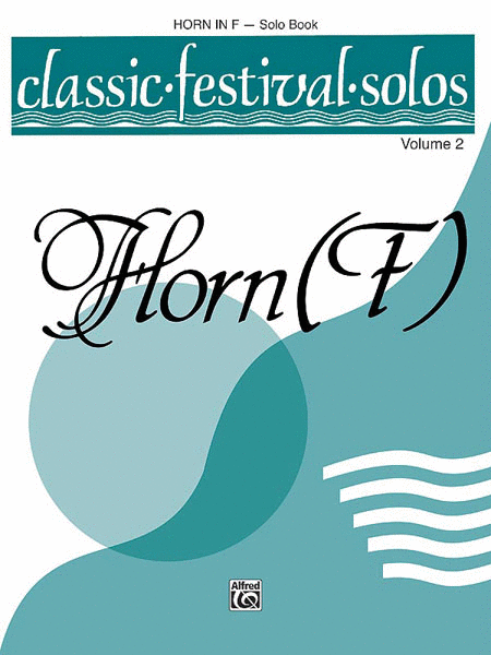 Classic Festival Solos (Horn in F), Volume 2