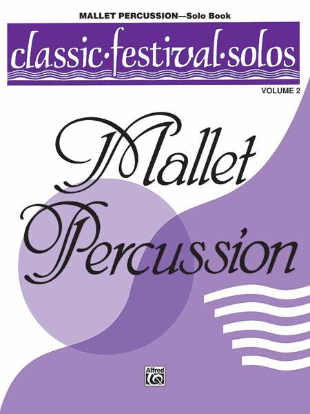 Classic Festival Solos (Mallet Percussion), Volume 2