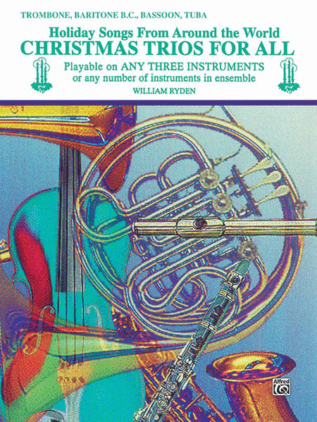 Christmas Trios For All (Trombone, Baritone B.C., Bassoon, Tuba)