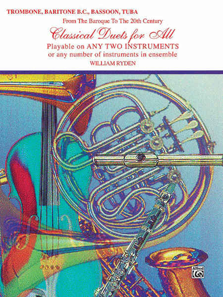 Classical Duets For All (Trombone, Baritone B.C., Bassoon, Tuba)