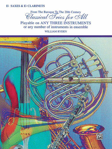 Classical Trios for All (From the Baroque to the 20th Century)