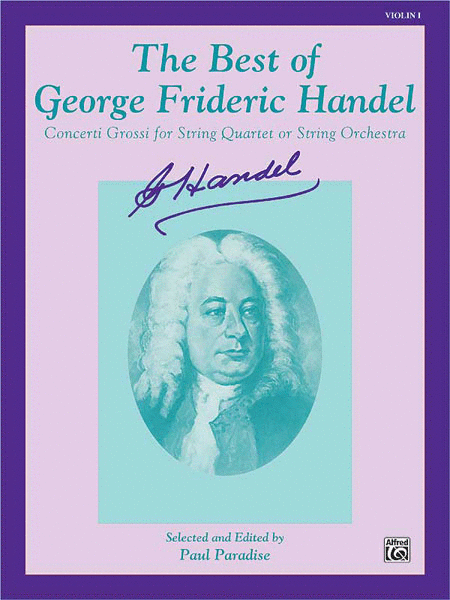 The Best of George Frideric Handel (Concerti Grossi for String Orchestra or String Quartet)