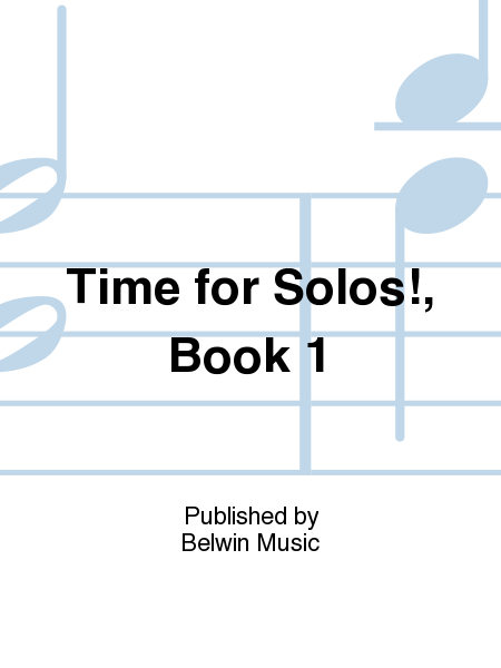 Time for Solos!, Book 1