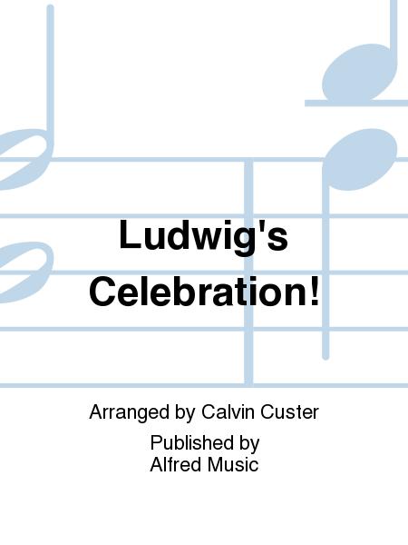 Ludwig's Celebration!