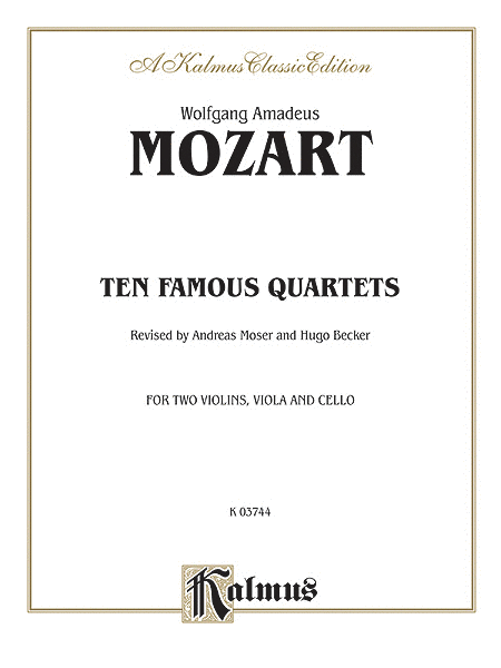 Ten Famous Quartets, K. 387, 421, 428, 458, 464, 465, 499, 575, 589, 590