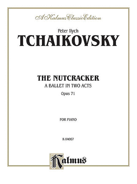 The Nutcracker, Op. 71 (Complete)