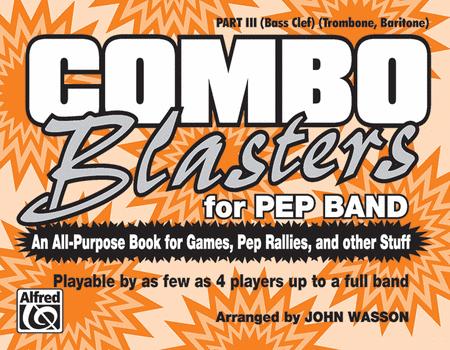 Combo Blasters for Pep Band - Part III (Trombone, Baritone)