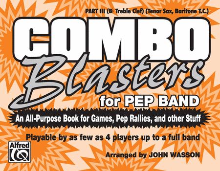 Combo Blasters for Pep Band - Part III (Tenor Sax, Baritone)