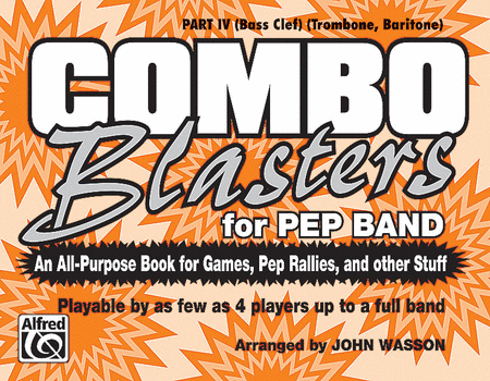 Combo Blasters for Pep Band - Part IV (Trombone, Baritone)