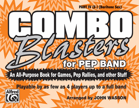 Combo Blasters for Pep Band - Part IV (Eb Baritone Sax)
