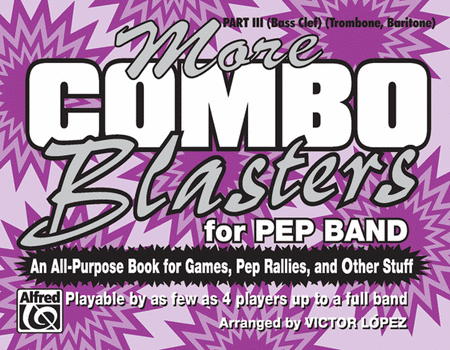 More Combo Blasters for Pep Band - Part III (Trombone, Baritone)