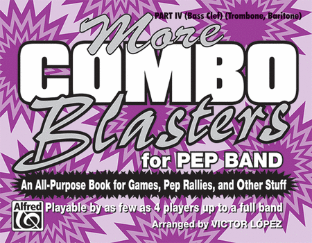 More Combo Blasters for Pep Band - Part IV (Trombone, Baritone)