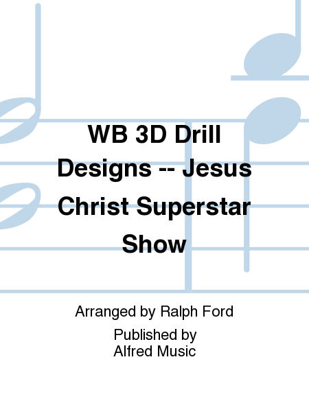WB 3D Drill Designs -- Jesus Christ Superstar Show