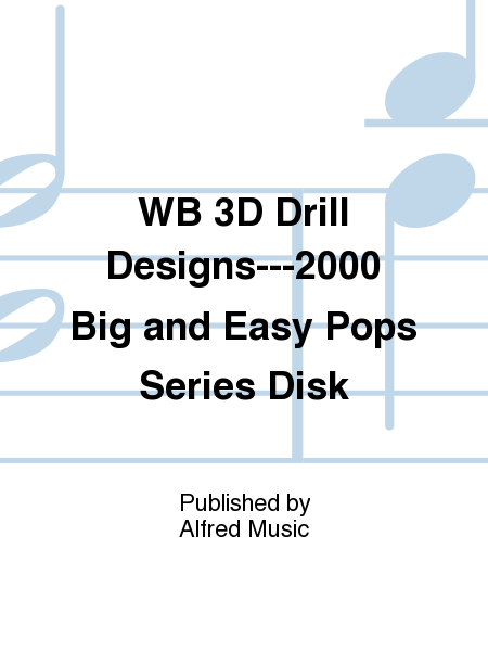 WB 3D Drill Designs---2000 Big and Easy Pops Series Disk