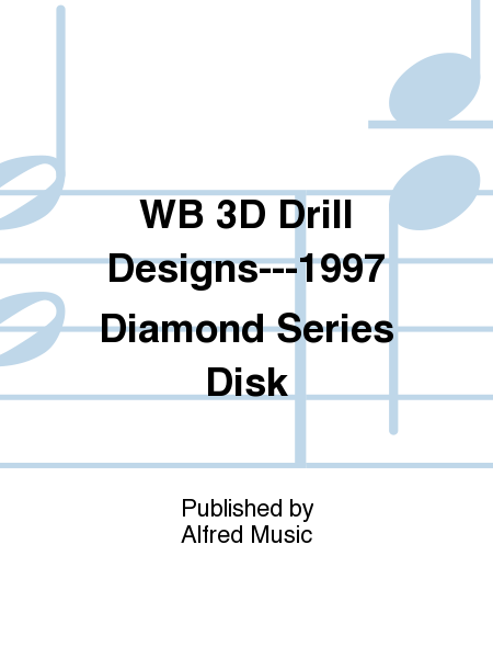 WB 3D Drill Designs---1997 Diamond Series Disk