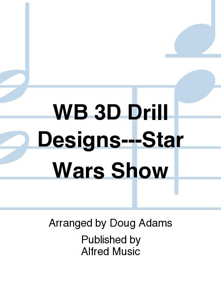 WB 3D Drill Designs---Star Wars Show