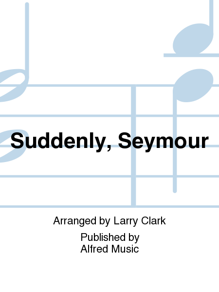 Suddenly, Seymour