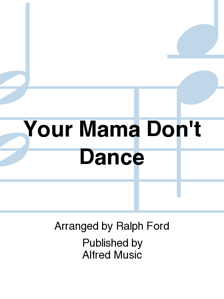 Your Mama Don't Dance