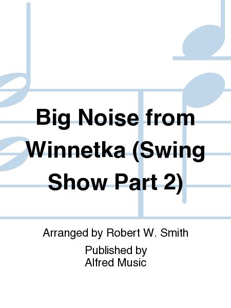 Big Noise from Winnetka (Swing Show Part 2)