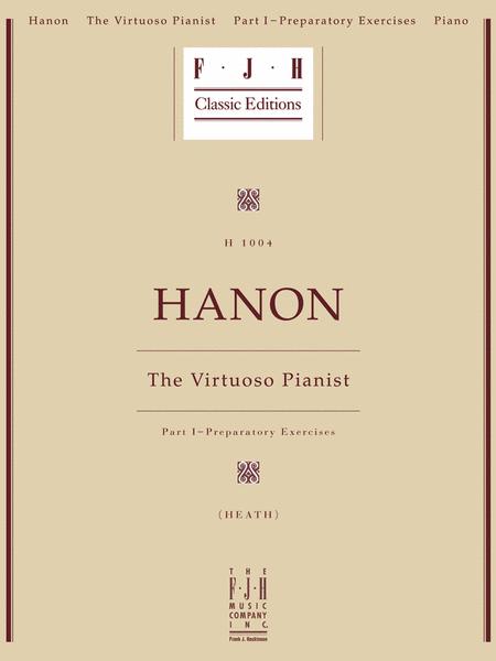 Hanon: The Virtuoso Pianist, Part I - Preparatory Exercises
