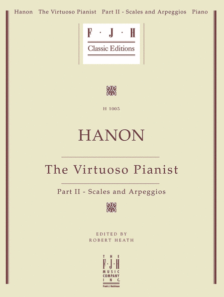 Hanon: The Virtuoso Pianist, Part II - Scales and Arpeggios