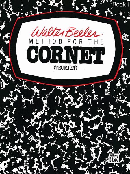 Walter Beeler Method for the Cornet (Trumpet), Book 1