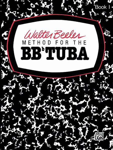 Walter Beeler Method for the BB-flat Tuba, Book 1