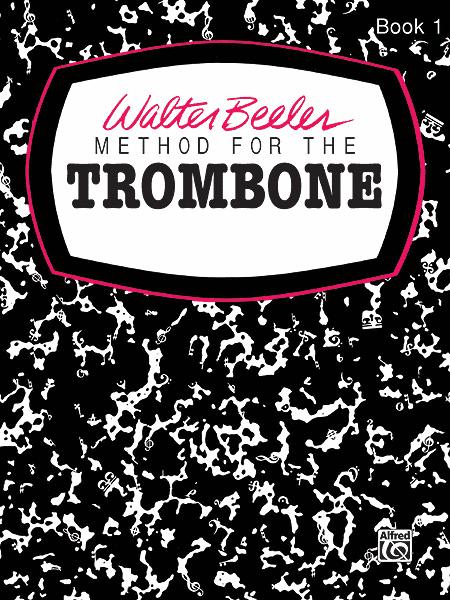Walter Beeler Method for the Trombone, Book 1
