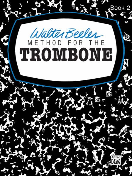 Walter Beeler Method for the Trombone, Book 2