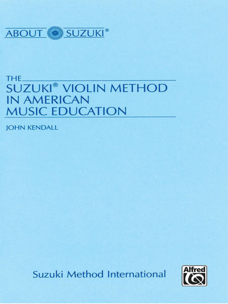 The Suzuki Violin Method in American Music Education