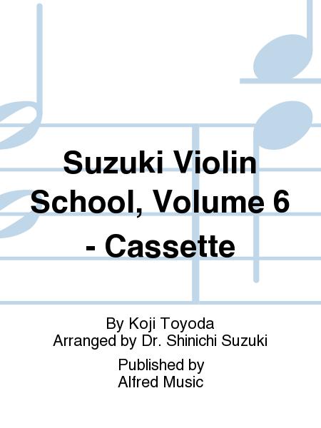 Suzuki Violin School, Volume 6 - Cassette