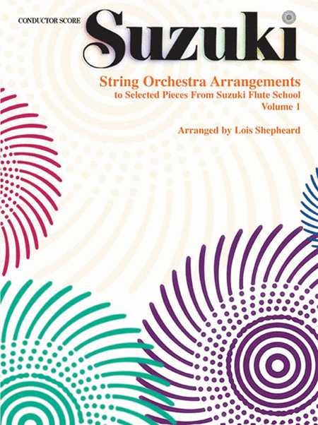 String Orchestra Arrangements to Selected Pieces from Suzuki Flute School, Volume 1