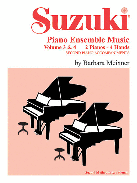 Suzuki Piano Ensemble Music for Piano Duo, Volumes 3 & 4