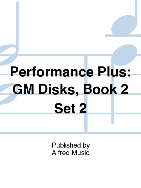 Performance Plus: GM Disks, Book 2 Set 2
