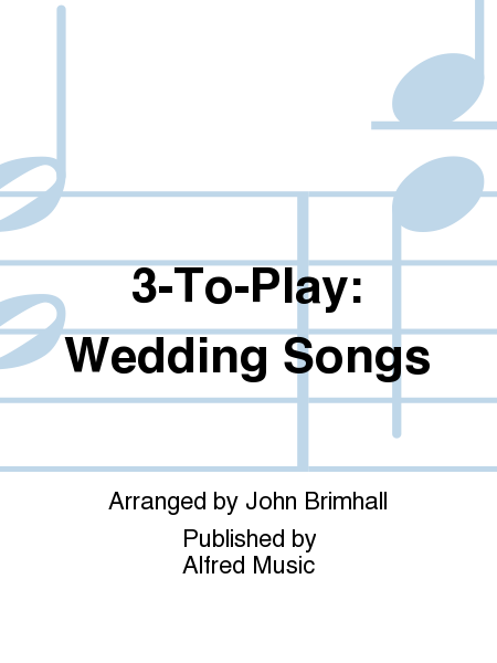 3-To-Play: Wedding Songs