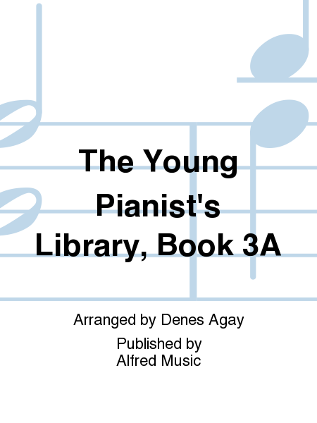 The Young Pianist's Library, Book 3A