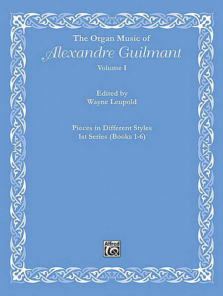 The Organ Music of Alexandre Guilmant, Volume 1