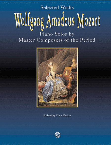 Wolfgang Amadeus Mozart - Selected Works                                   Piano Masters Series