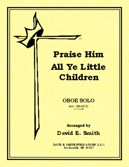 Praise Him & Little Children