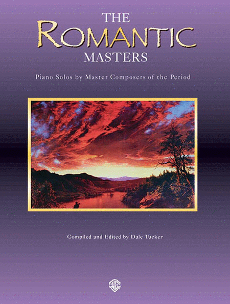 Piano Masters -- The Romantic Masters