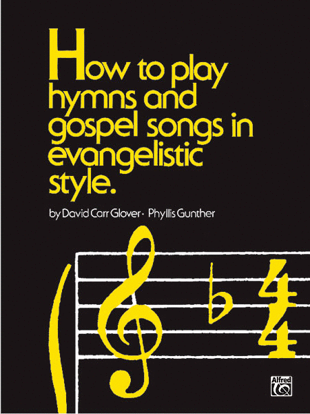 How To Play Hymns & Gospel Songs In Evangelistic Style